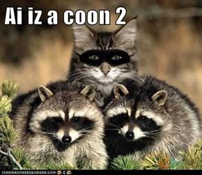 Ai iz a coon 2