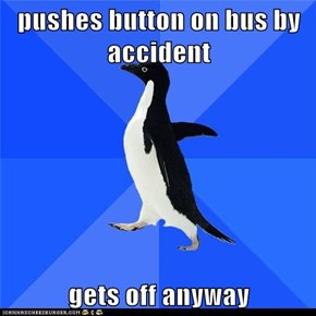 pushes button on bus by accident  gets off anyway