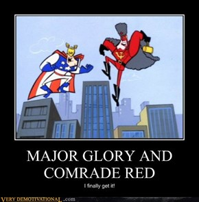 MAJOR GLORY AND COMRADE RED