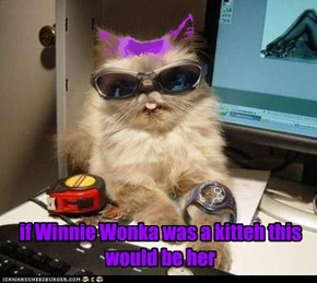 if Winnie Wonka was a kitteh this would be her