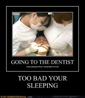 TOO BAD YOUR SLEEPING