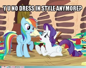 Y u no dress in style anymore?