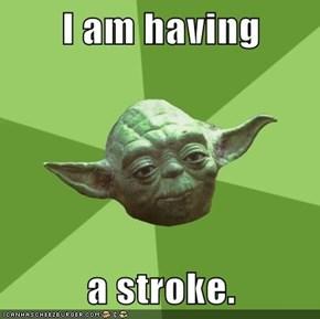 I am having  a stroke.