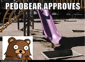 PEDOBEAR APPROVES
