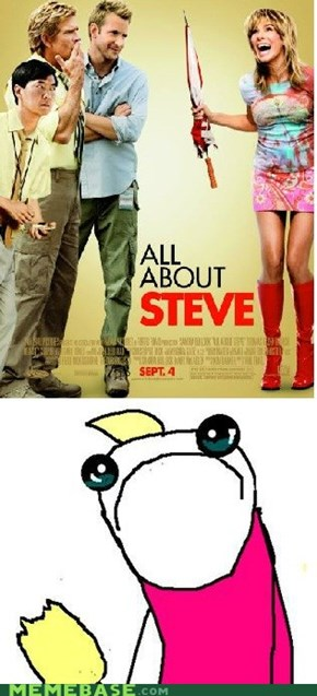 ALL about Steve?