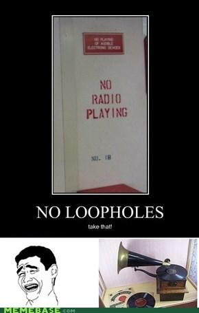 """""""No Loopholes""""? Bitch please."""