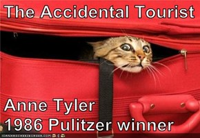 The Accidental Tourist  Anne Tyler                     1986 Pulitzer winner