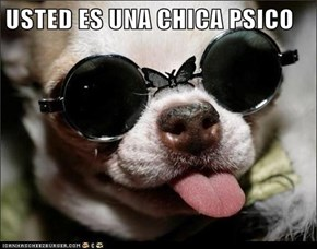 USTED ES UNA CHICA PSICO