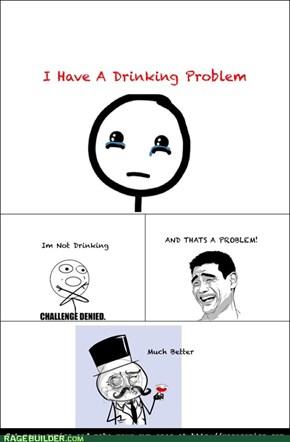Drinking Problem...