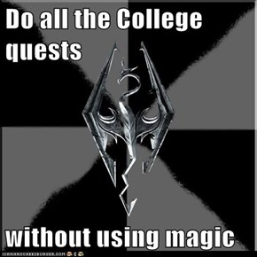 Do all the College quests  without using magic