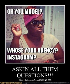 ASKIN ALL THEM QUESTIONS!!!