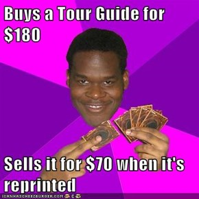 Buys a Tour Guide for $180  Sells it for $70 when it's reprinted