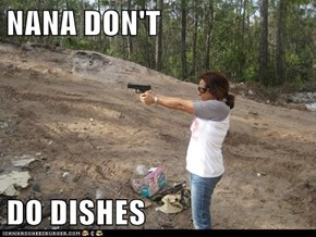 NANA DON'T    DO DISHES