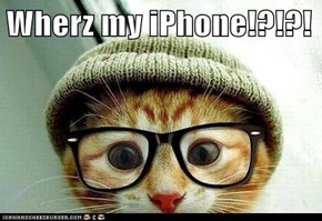 Wherz my iPhone!?!?!