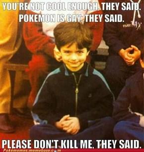 Stop Saying Pokegaymon!
