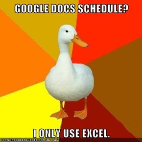 GOOGLE DOCS SCHEDULE?  I ONLY USE EXCEL.