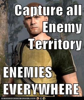 Capture all Enemy Territory  ENEMIES EVERYWHERE