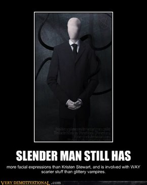 SLENDER MAN STILL HAS