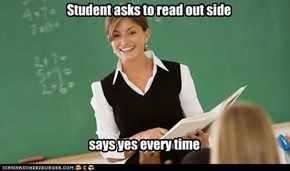 Student asks to read out side