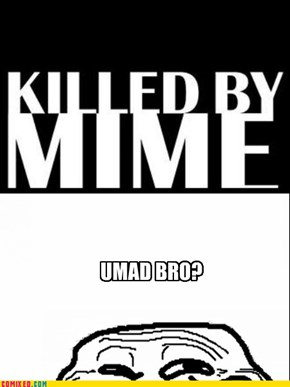 I GOT KILLED BY A MIME
