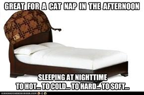 SCUM BAG BED