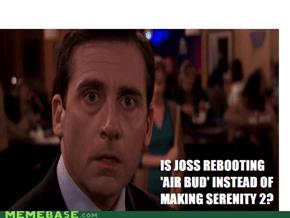 Joss Whedon shud make Serenity 2 >_<