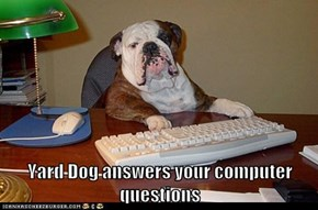Yard Dog answers your computer questions