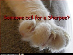Someone call for a Sharpee?