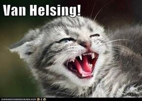 Van Helsing!
