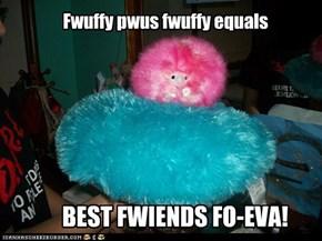 Fwuffy Pwus Fwuffy