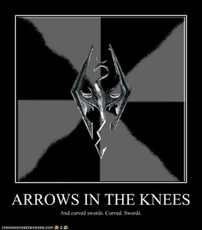 ARROWS IN THE KNEES