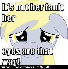 It's not her fault her  eyes are that way!