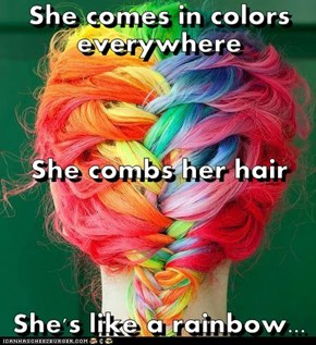 She comes in colors everywhere She combs her hair She's like a rainbow...