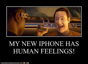 MY NEW IPHONE HAS HUMAN FEELINGS!