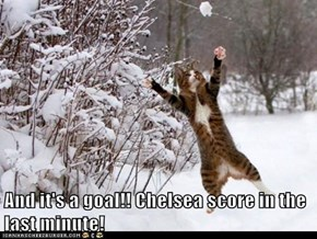 And it's a goal!! Chelsea score in the last minute!