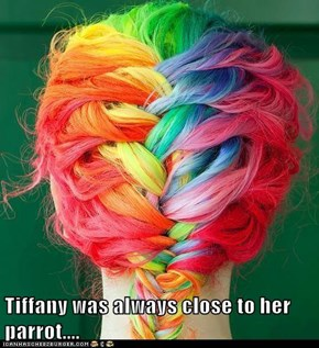 Tiffany was always close to her parrot....