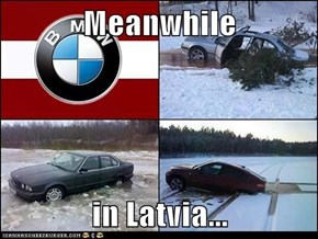 Meanwhile  in Latvia...