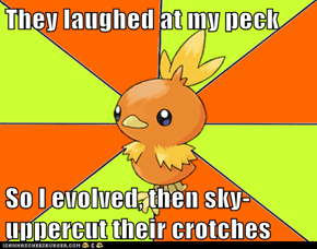 They laughed at my peck  So I evolved, then sky-uppercut their crotches