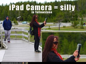 iPad Cameras - Make you look silly.