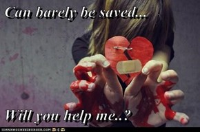 Can barely be saved...  Will you help me..?