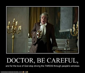 DOCTOR, BE CAREFUL,