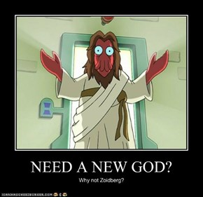 NEED A NEW GOD?