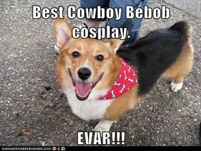 Best Cowboy Bebob cosplay.  EVAR!!!