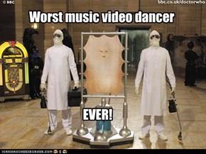 Worst music video dancer