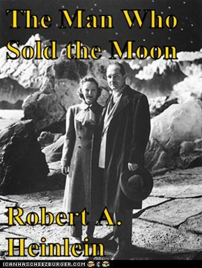 The Man Who Sold the Moon  Robert A. Heinlein
