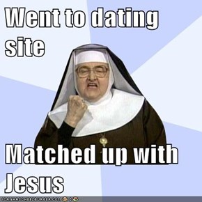 Went to dating site  Matched up with Jesus