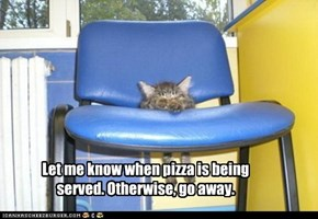 Let me know when pizza is being served. Otherwise, go away.
