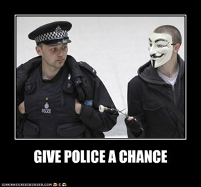 GIVE POLICE A CHANCE