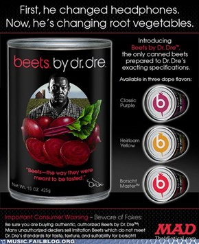 Don't Buy Dre's Beets, They're Sick