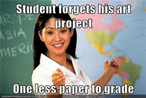 Student forgets his art project  One less paper to grade